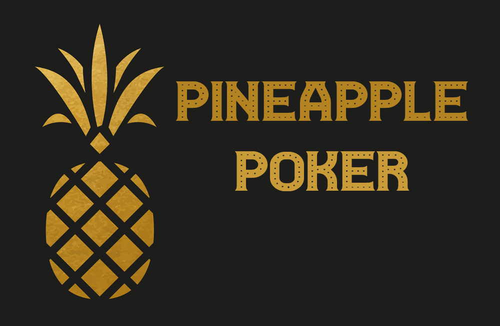 Do you Know How to Play Pineapple Poker?